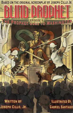 Episode 3: The Prophet Goes to Washington